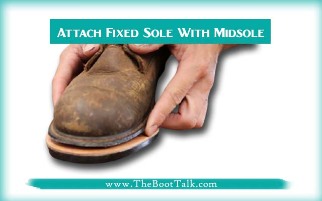 Attach Fixed Sole With Midsole