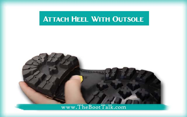 Attach Heel of the Boots With Outsole to resole it