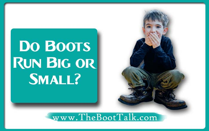 Do boots run big or small