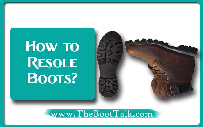 How to Resole Boots
