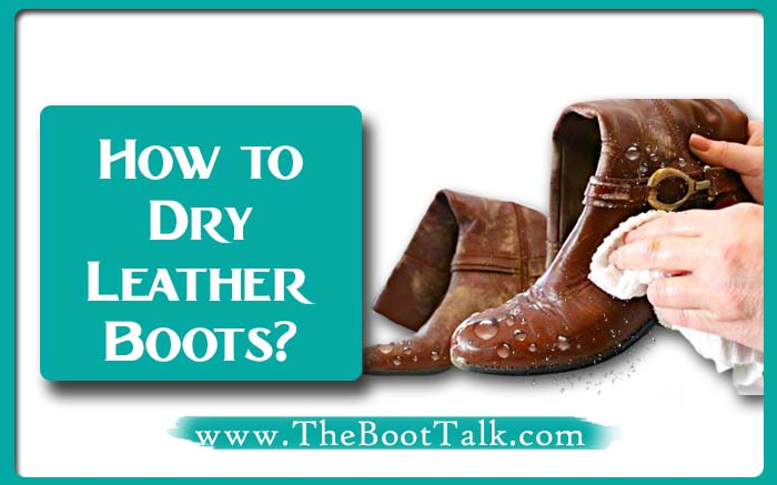 How to dry leather boots