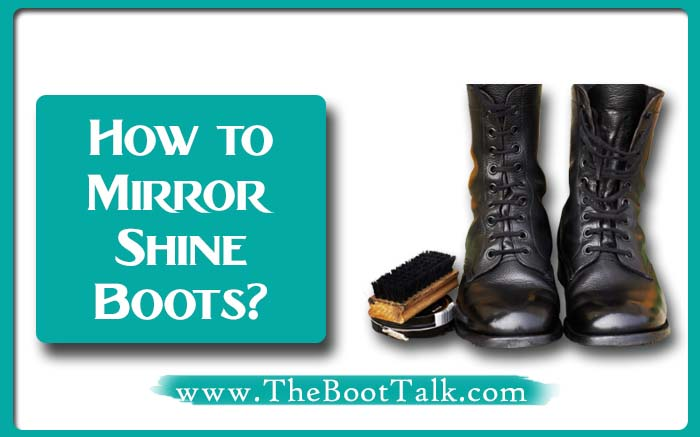 How to mirror shine boots