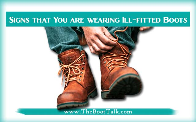 Signs that you are wearing ill-fitted boots
