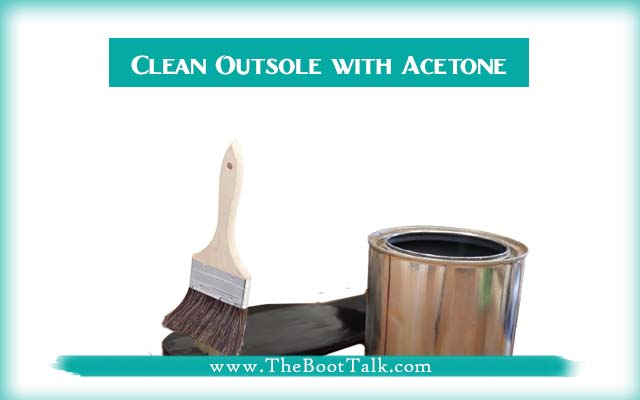 clean outsole with acetone before you resole the boots