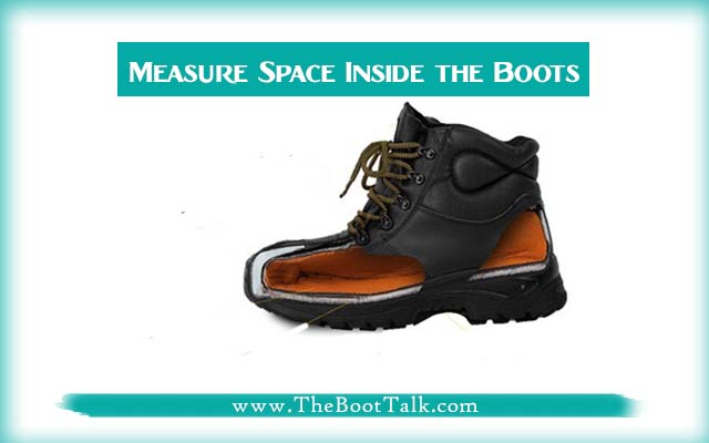 measure space inside the boots to make them fit