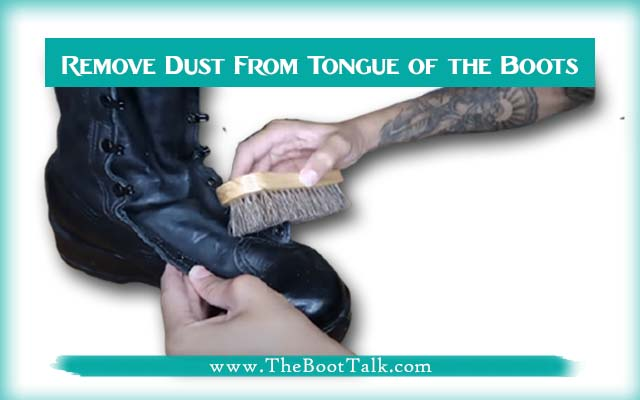 remove dust from the tongue of the boots