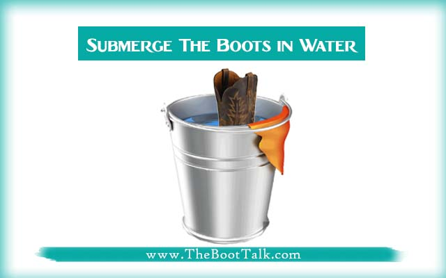 submerge the cowboy boots in water to break in
