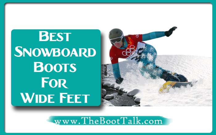 Best snowboard boots for wide feet