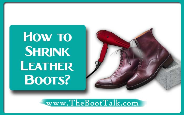 How to Shrink Leather Boots
