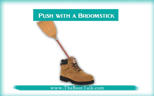 push with a broomstick