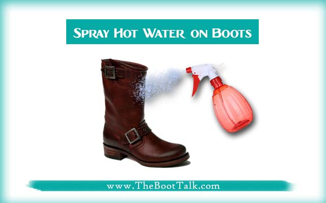 spray hot water on boots