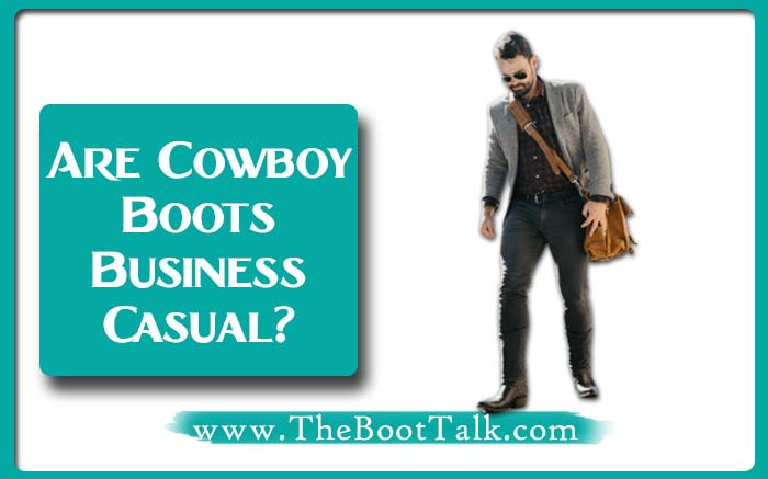 Are Cowboy Boots Business Casual