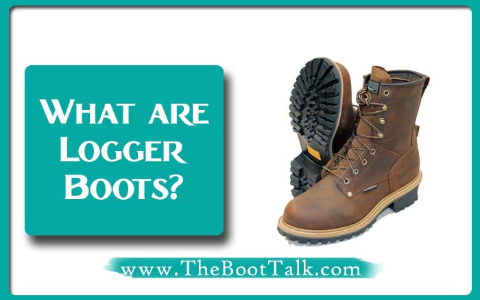 what are logger boots