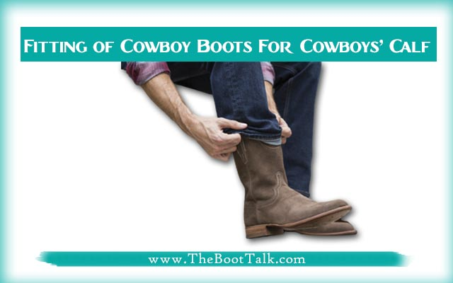 Fitting of Cowboy Boots For Cowboys calf