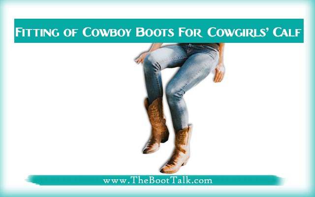 Fitting of Cowboy Boots For Cowgirls' Calf