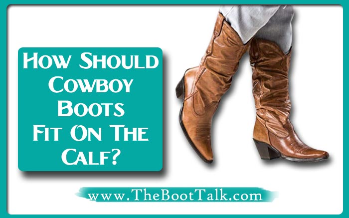 How Should Cowboy Boots Fit on the Calf